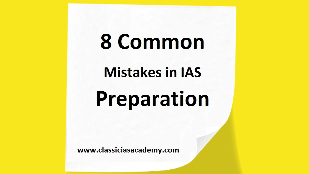 8 Common Mistakes in IAS Preparation - Classic IAS Academy
