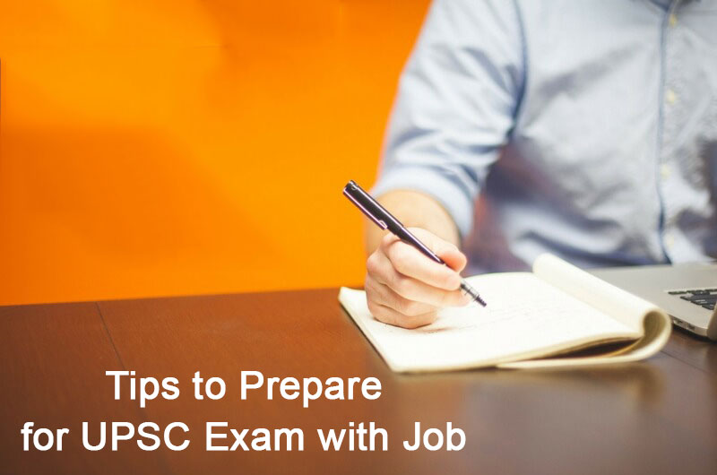 Tips to Prepare for Civil Services Exam with Job