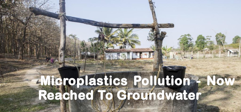 Micro Plastics Pollution - Now Reached To Groundwater Level