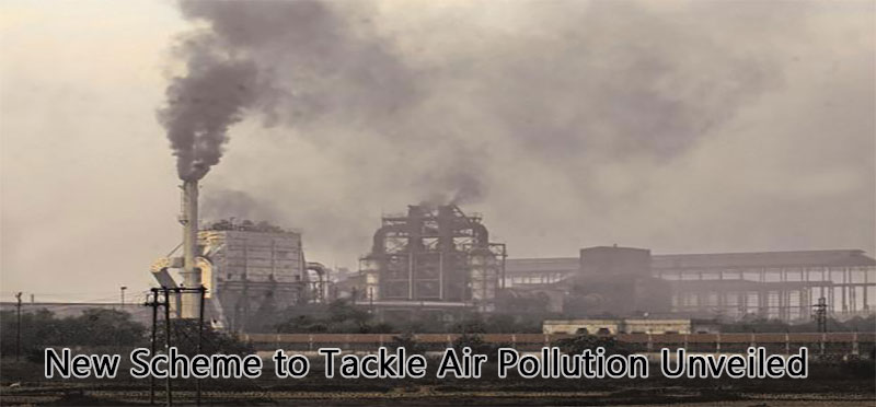 New Scheme to Tackle Air Pollution Unveiled