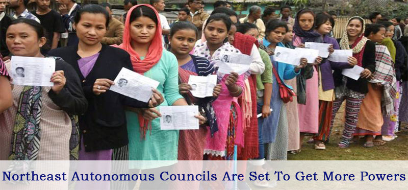Northeast Autonomous Councils Are The Set To Get More Powers