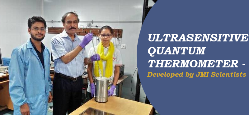 Ultrasensitive Quantum Thermometer develop by Jamia Millia Islamia Scientists